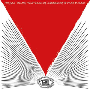 Foxygen We Are The 21st Century Ambassadors of Peace and Magic 300