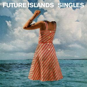 Future Islands - Singles